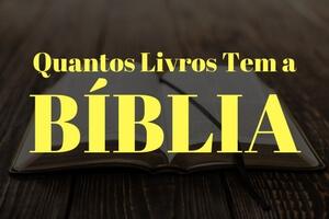 Quantos Livros Tem a Bíblia