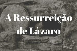 Ressurreição de lazaro