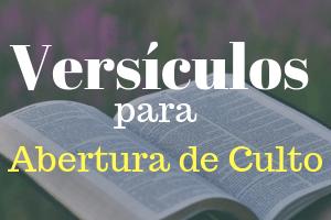 versículos para abertura de culto