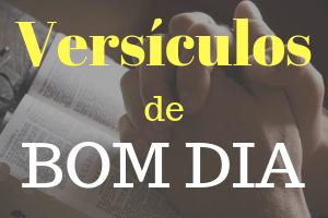 versiculos biblicos de bom dia