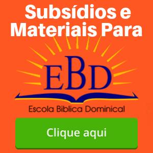 Subsídios e Materiais Para EBD
